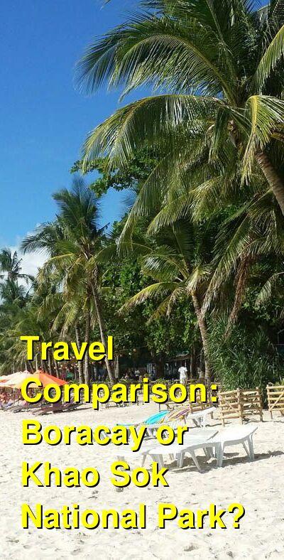 Boracay vs. Khao Sok National Park Travel Comparison