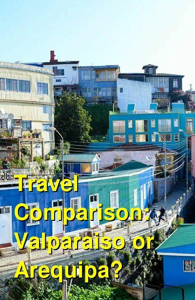 Valparaiso vs. Arequipa Travel Comparison