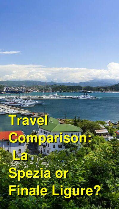 La Spezia vs. Finale Ligure Travel Comparison