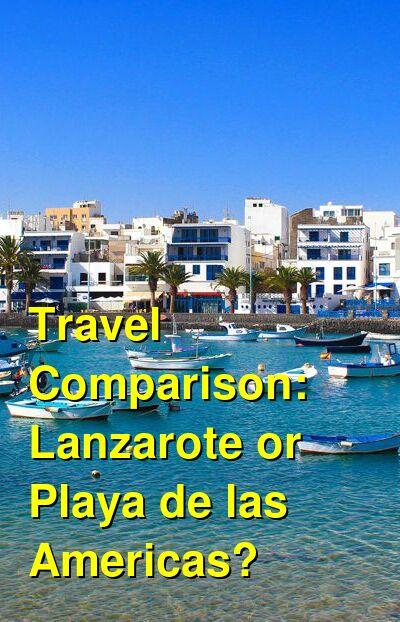 Lanzarote vs. Playa de las Americas Travel Comparison