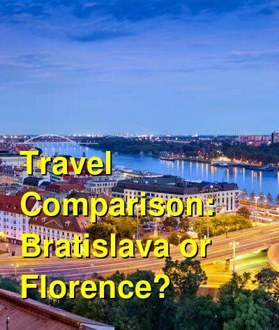 Bratislava vs. Florence Travel Comparison