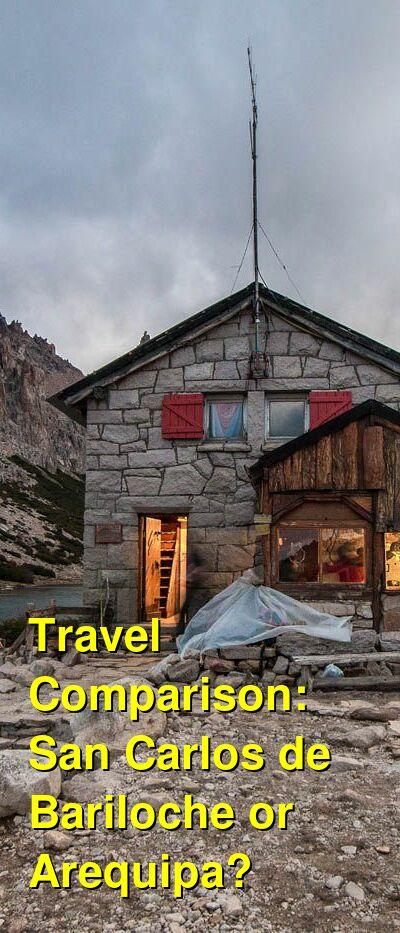 San Carlos de Bariloche vs. Arequipa Travel Comparison