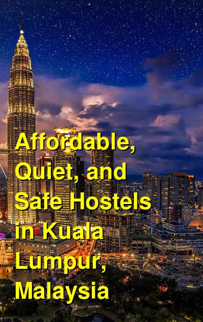 Affordable, Quiet, and Safe Hostels in Kuala Lumpur, Malaysia | Budget Your Trip