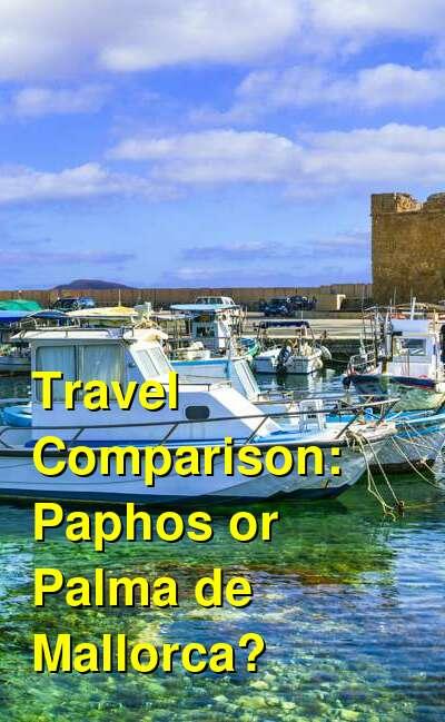 Paphos vs. Palma de Mallorca Travel Comparison