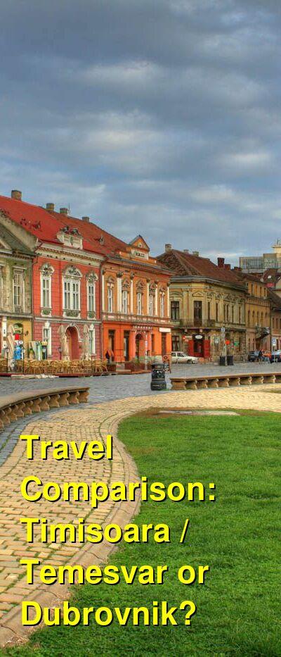 Timisoara / Temesvar vs. Dubrovnik Travel Comparison