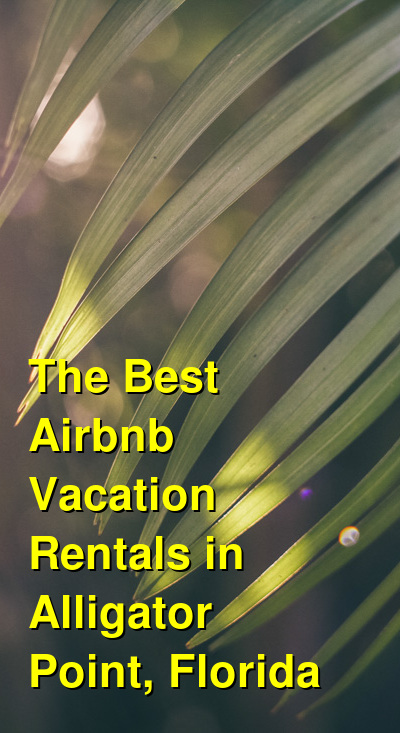 The Best Beach House Vacation Rentals (Airbnb, VRBO) in Alligator Point, Florida | Budget Your Trip