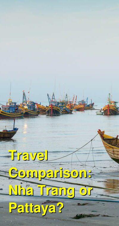 Nha Trang vs. Pattaya Travel Comparison
