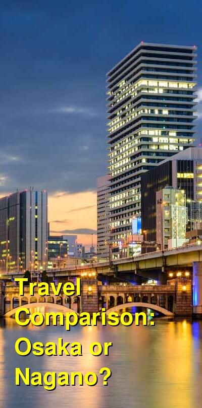 Osaka vs. Nagano Travel Comparison