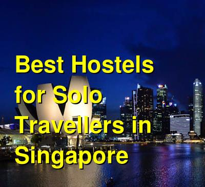 Best Hostels for Solo Travellers in Singapore | Budget Your Trip