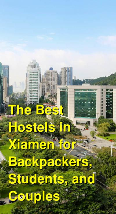 The Best Hostels in Xiamen for Backpackers, Students, and Couples | Budget Your Trip