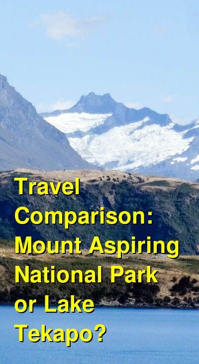 Mount Aspiring National Park  vs. Lake Tekapo Travel Comparison