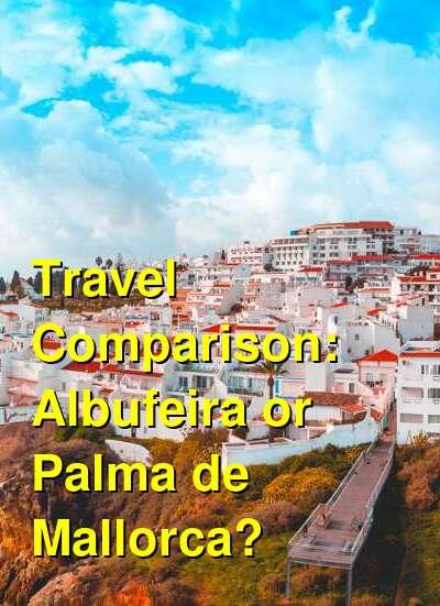 Albufeira vs. Palma de Mallorca Travel Comparison