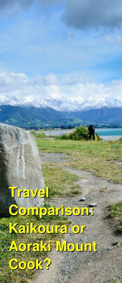 Kaikoura vs. Aoraki Mount Cook Travel Comparison