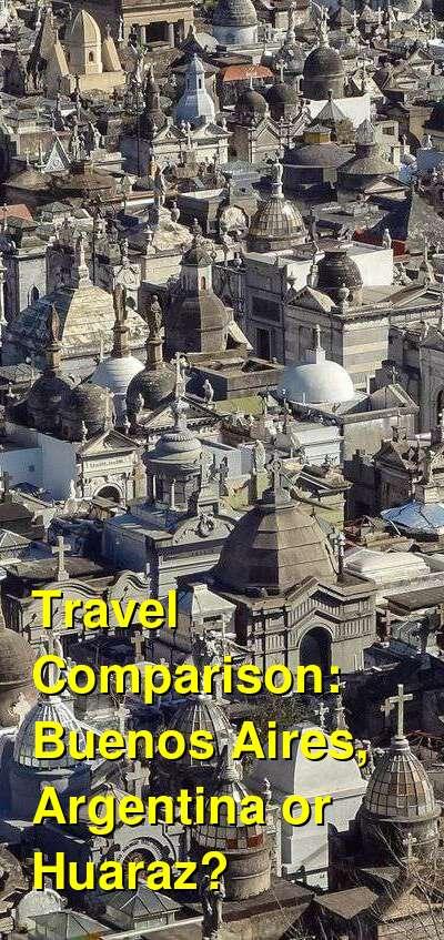 Buenos Aires, Argentina vs. Huaraz Travel Comparison