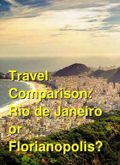 Rio de Janeiro vs. Florianopolis Travel Comparison