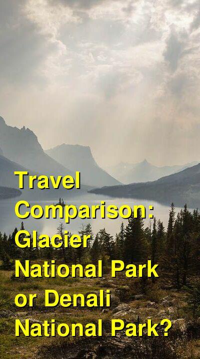 Glacier National Park vs. Denali National Park Travel Comparison