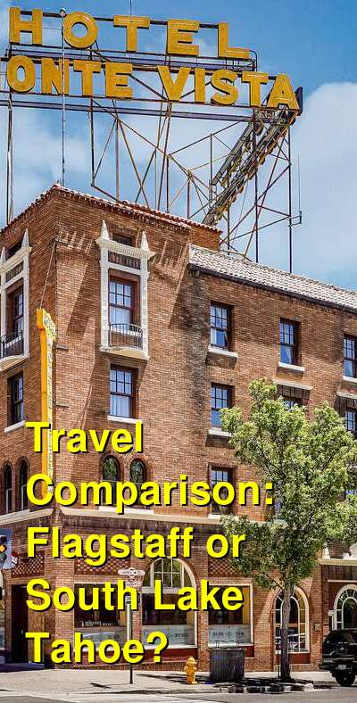Flagstaff vs. South Lake Tahoe Travel Comparison