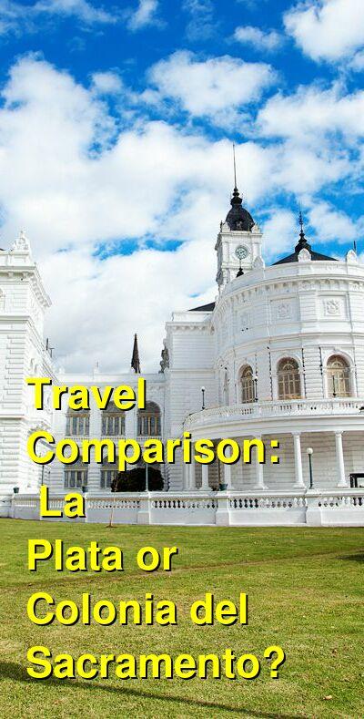 La Plata vs. Colonia del Sacramento Travel Comparison