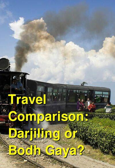 Darjiling vs. Bodh Gaya Travel Comparison