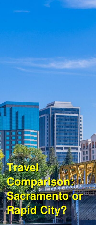 Sacramento vs. Rapid City Travel Comparison