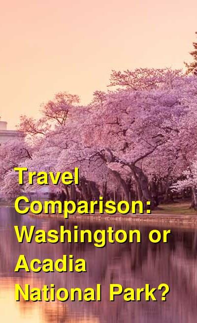 Washington vs. Acadia National Park Travel Comparison
