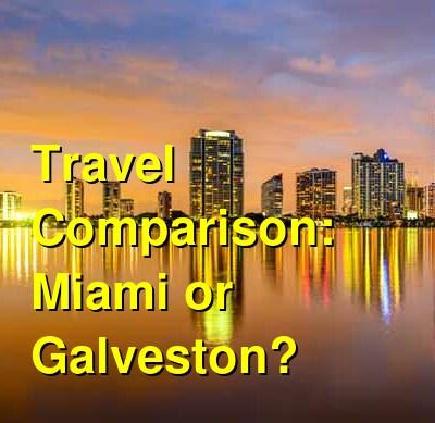 Miami vs. Galveston Travel Comparison