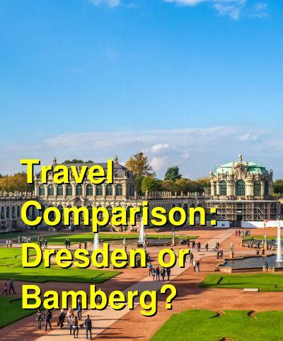 Dresden vs. Bamberg Travel Comparison