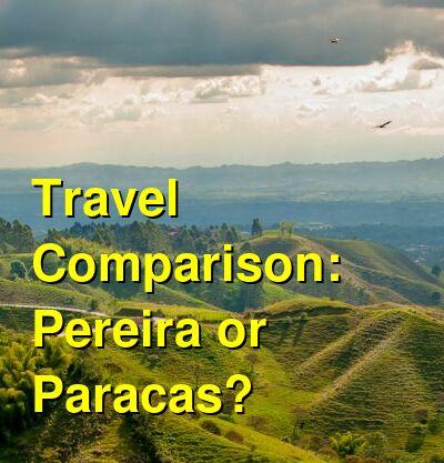 Pereira vs. Paracas Travel Comparison