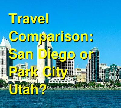 San Diego vs. Park City Utah Travel Comparison