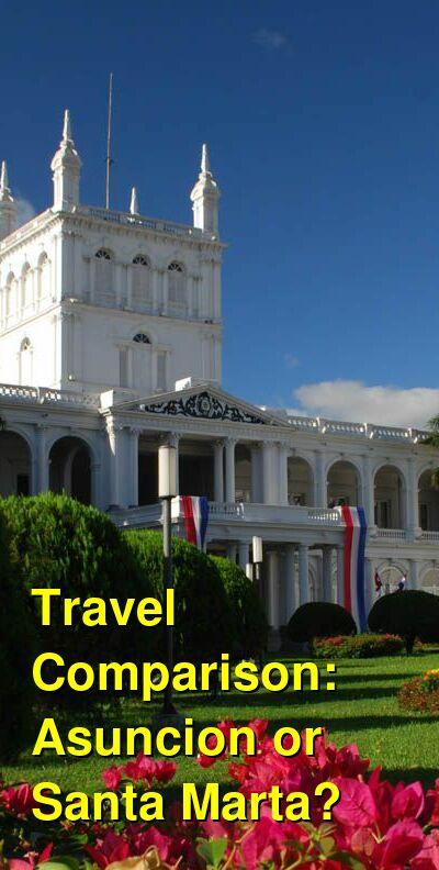Asuncion vs. Santa Marta Travel Comparison