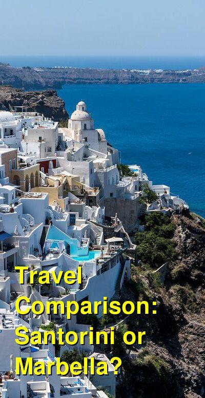 Santorini vs. Marbella Travel Comparison