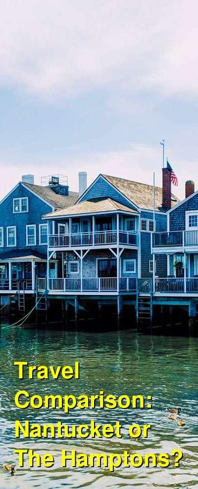 Nantucket vs. The Hamptons Travel Comparison