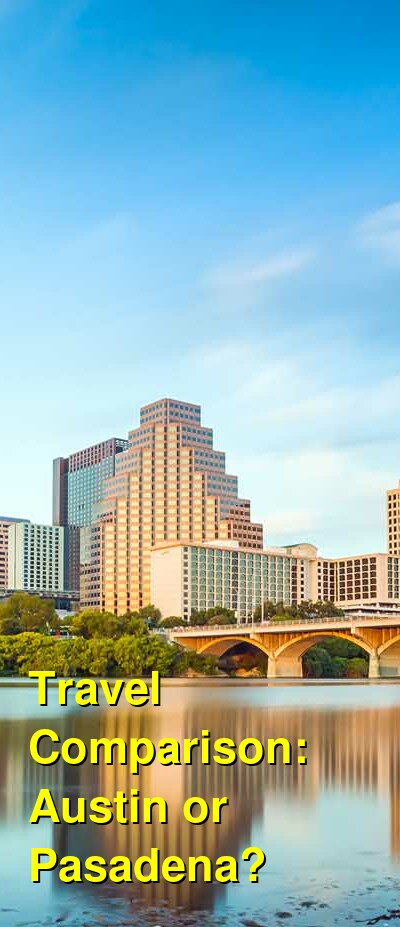 Austin vs. Pasadena Travel Comparison