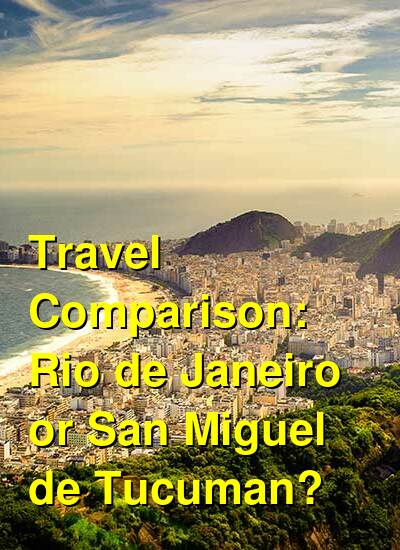 Rio de Janeiro vs. San Miguel de Tucuman Travel Comparison