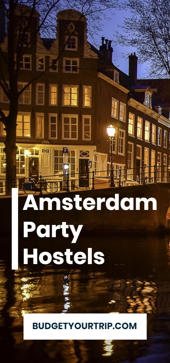 The 4 Best Party Hostels in Amsterdam (2020) | Budget Your Trip