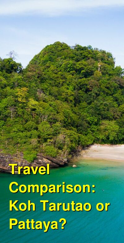 Koh Tarutao vs. Pattaya Travel Comparison