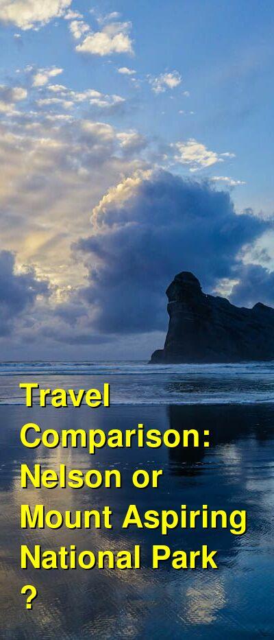 Nelson vs. Mount Aspiring National Park  Travel Comparison