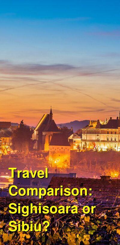 Sighisoara vs. Sibiu Travel Comparison