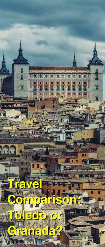 Toledo vs. Granada Travel Comparison
