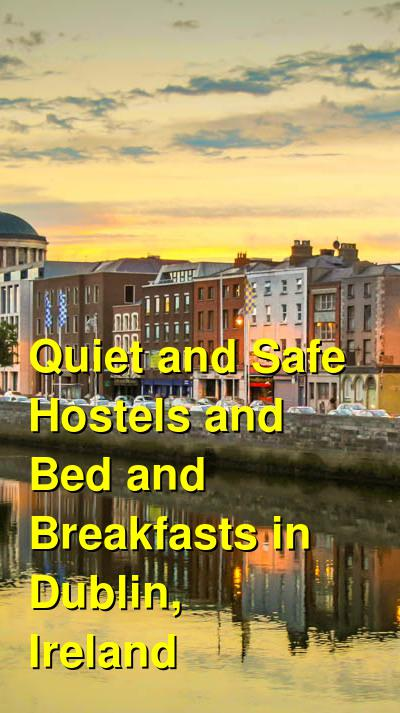 Quiet and Safe Hostels and Bed and Breakfasts in Dublin, Ireland | Budget Your Trip