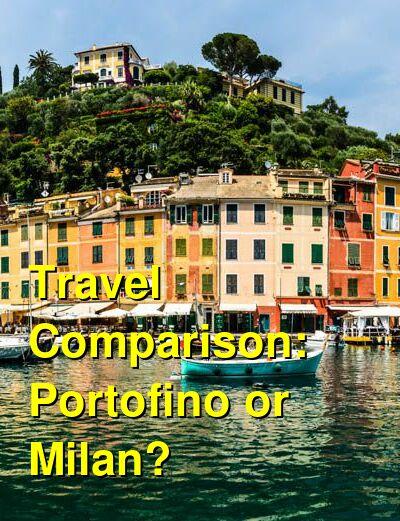 Portofino vs. Milan Travel Comparison