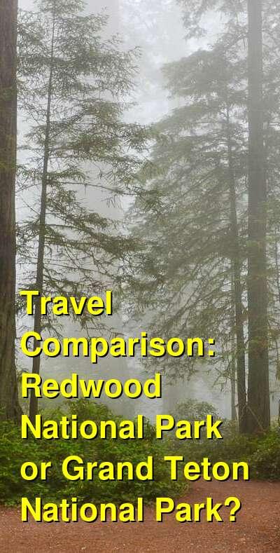 Redwood National Park vs. Grand Teton National Park Travel Comparison