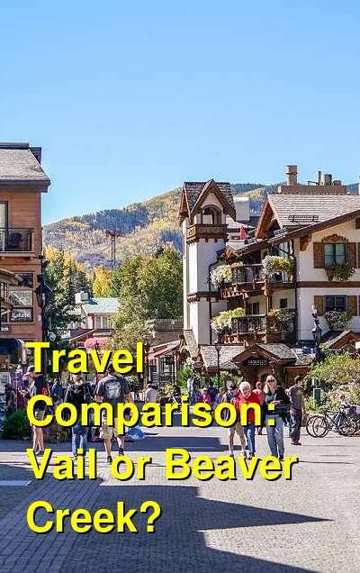 Vail vs. Beaver Creek Travel Comparison