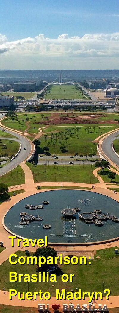 Brasilia vs. Puerto Madryn Travel Comparison