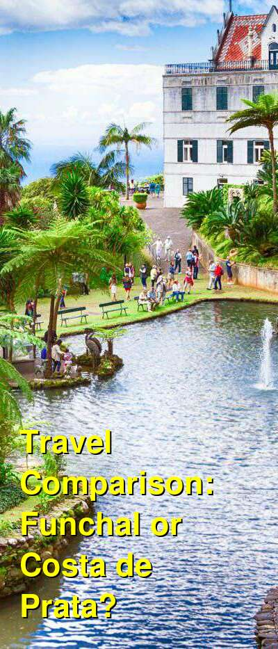 Funchal vs. Costa de Prata Travel Comparison