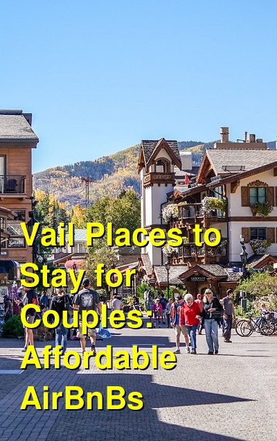 Vail Places to Stay for Couples: Affordable AirBnBs (September 2020) | Budget Your Trip