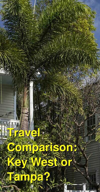 Key West vs. Tampa Travel Comparison