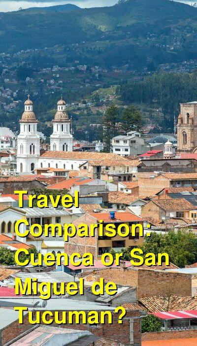 Cuenca vs. San Miguel de Tucuman Travel Comparison