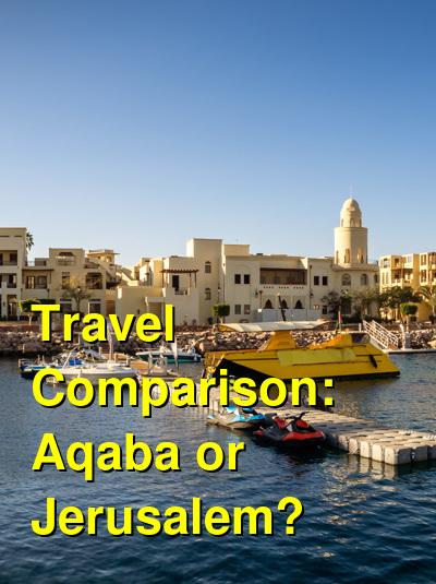 Aqaba vs. Jerusalem Travel Comparison