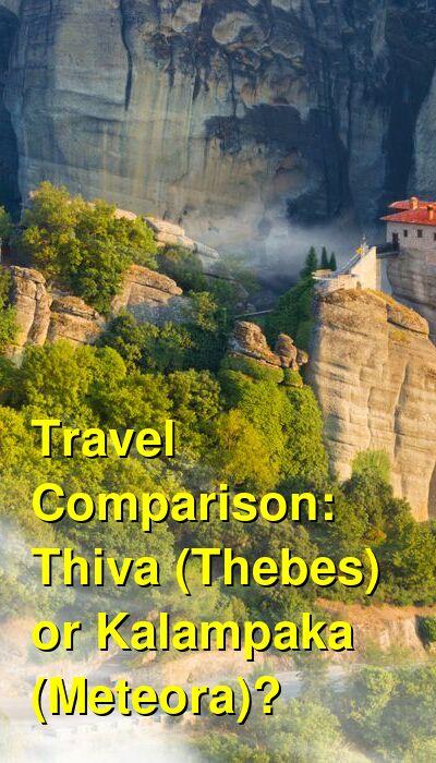 Thiva (Thebes) vs. Kalampaka (Meteora) Travel Comparison